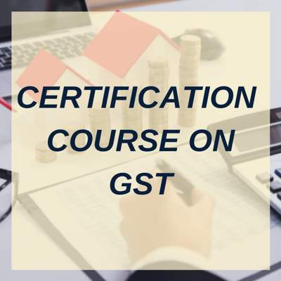 CERTIFICATION COURSE ON GST