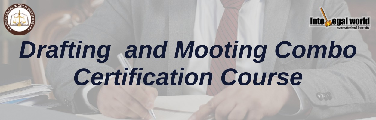 Drafting, Mooting and English Combo Certification Course