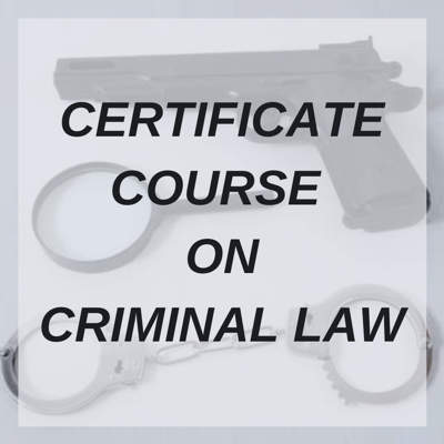 CERTIFICATE COURSE ON CRIMINAL LAW